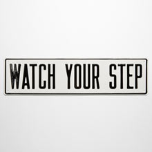Irwin Hodson Watch Your Step Sign