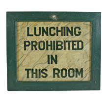 Hand Painted Lunching Prohibited Sign C1930s