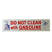 NOS Do Not Clean With Gasoline Sign C1940s