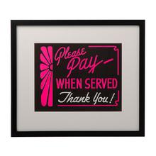 Framed NOS Pay When Served Sign c1950s