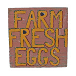 Primitive Hand Painted Farm Fresh Eggs Sign C1930s