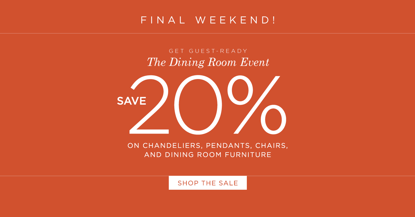 FINAL WEEKEND to Save 20% at The Dining Room Event