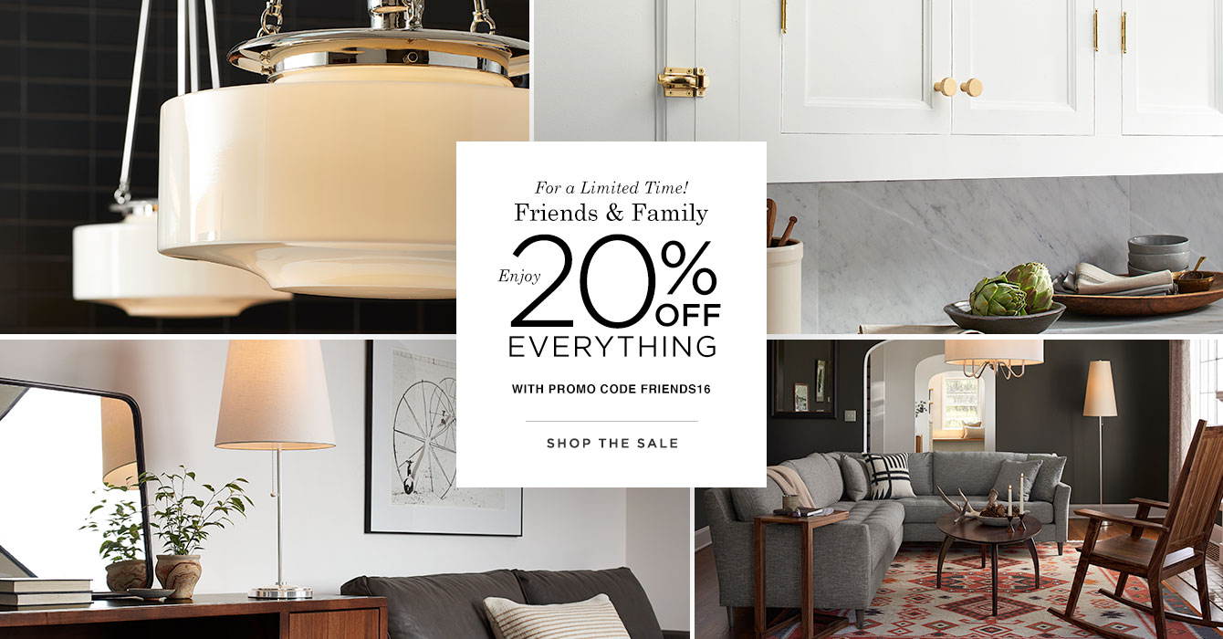 Friends & Family Enjoy 20% Off Everything