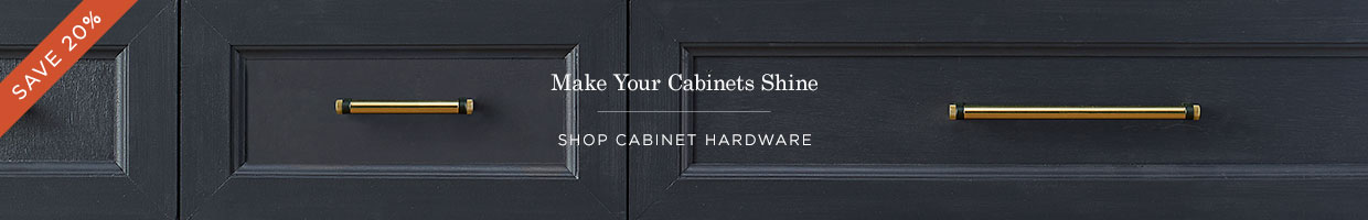 Save 20% on Cabinet Hardware