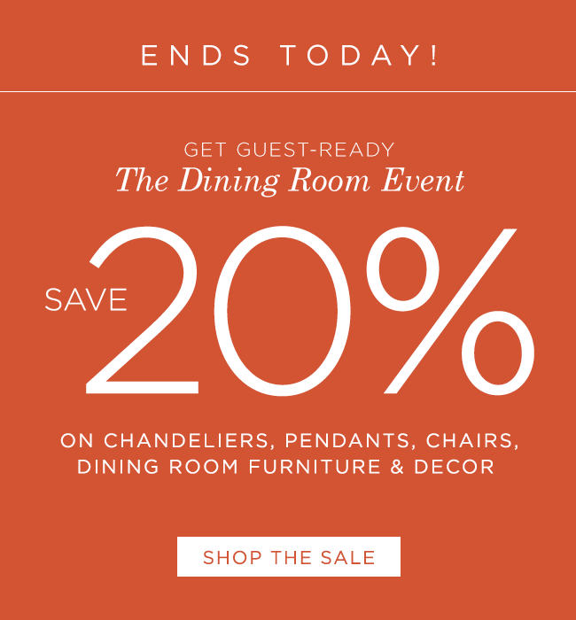 ENDS TODAY: Save 20% at The Dining Room Event