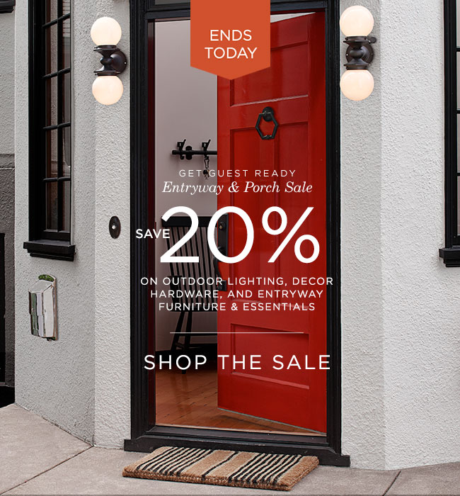 Last Day to Save 20% at the Entryway & Porch Sale