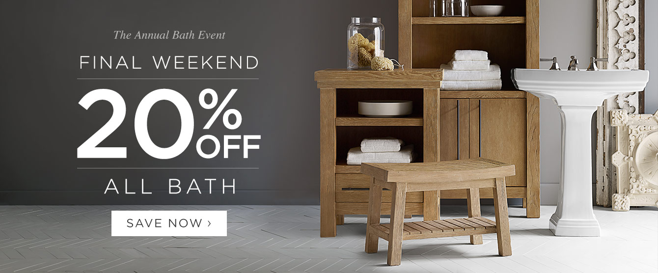 LAST WEEKEND! 20% Off All Bath