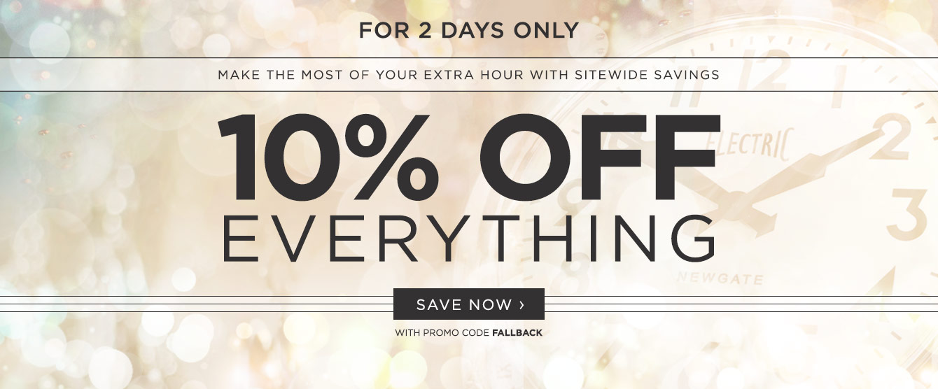 For 2 Days Only - 10% Off Everything