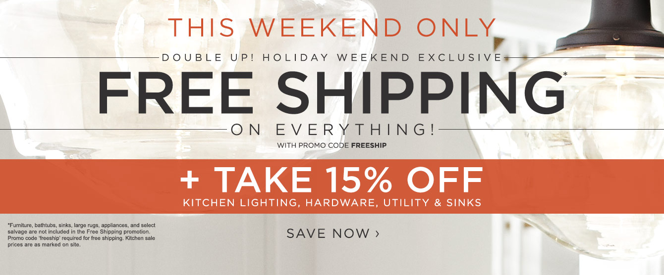 Free Shipping on Everything + 15% Off Kitchen