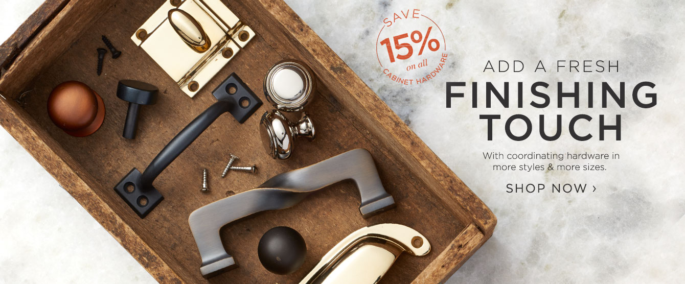 Fresh Finishing Touch - Save 15% on Cabinet Hardware